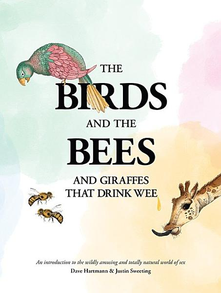 Download The Birds and the Bees and Giraffes That Drink Wee Book