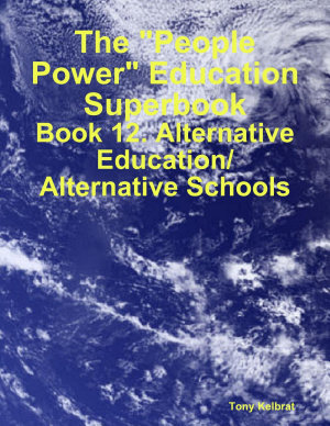 The  People Power  Education Superbook  Book 12  Alternative Education  Alternative Schools