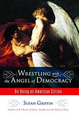 Wrestling with the Angel of Democracy PDF