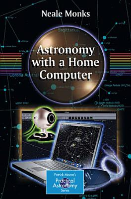 Astronomy with a Home Computer PDF
