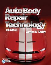 Auto Body Repair Technology: Edition 5