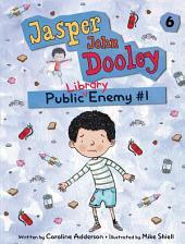 Jasper John Dooley: Public Library Enemy #1
