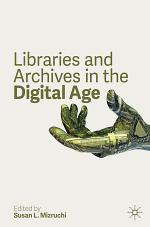 Libraries and Archives in the Digital Age