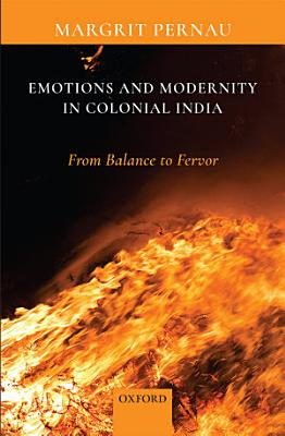 Emotions and Modernity in Colonial India PDF