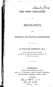 First Principles of Mechanics: With Historical and Practical Illustrations