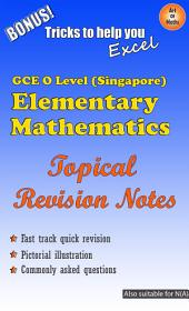 Elementary Mathematics Topical Revision Kit for GCE O Level (Singapore): For Secondary 1 to 5 including N(A)