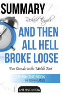 Richard Engel s and Then All Hell Broke Loose Summary Book