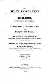 The Seats and Causes of Diseases: Investigated by Anatomy, Volume 2