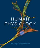 Human Physiology: An Integrated Approach, Edition 7