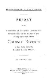 Report of the Committee of the ... Society in the Matter of Procuring Transcripts of the Colonial Records of this State from the London Record Offices: 3d October, 1891