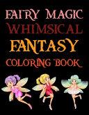 Fairy Magic Whimsical Fantasy Coloring Book PDF