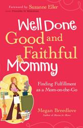 Well Done Good And Faithful Mommy Book PDF