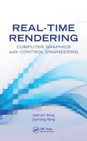 Real-Time Rendering: Computer Graphics with Control Engineering