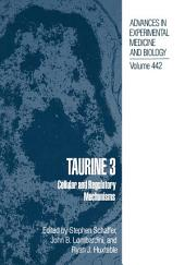 Taurine 3: Cellular and Regulatory Mechanisms