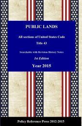 U.S. Public Lands Law 2015 (Annotated): USC Title 43