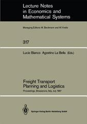 Freight Transport Planning and Logistics: Proceedings of an International Seminar on Freight Transport Planning and Logistics Held in Bressanone, Italy, July 1987