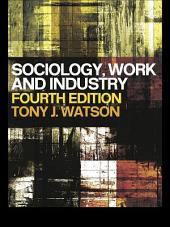 Sociology, Work and Industry: Fifth edition, Edition 4