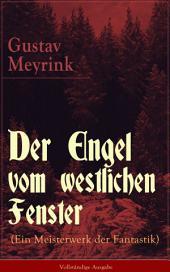 Der Engel vom westlichen Fenster (Ein Meisterwerk der Fantastik) - Vollständige Ausgabe