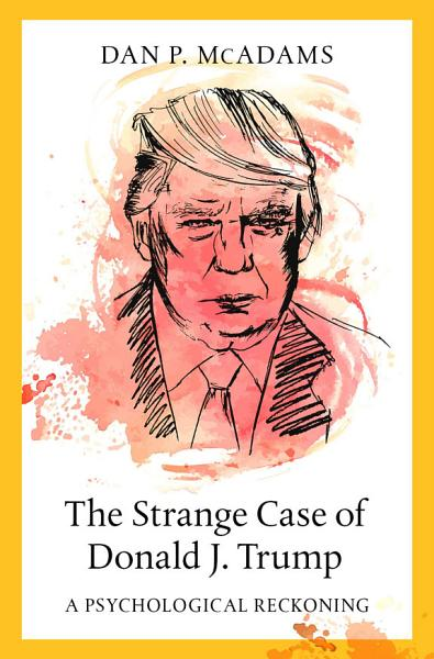 Download The Strange Case of Donald J  Trump Book
