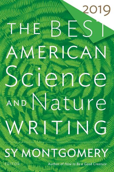 Download The Best American Science and Nature Writing 2019 Book