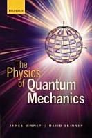 The Physics of Quantum Mechanics PDF
