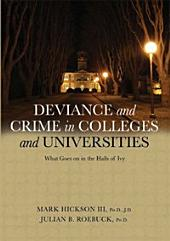 Deviance and Crime in Colleges and Universities: What Goes on in the Halls of Ivy