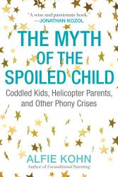 The Myth Of The Spoiled Child Book PDF