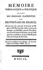 Mémoire théologique et politique au sujet des mariages clandestins des protestans de France
