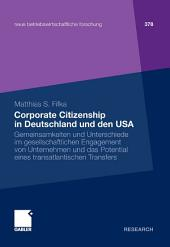 Corporate Citizenship in Deutschland und den USA: Gemeinsamkeiten und Unterschiede im gesellschaftlichen Engagement von Unternehmen und das Potential eines transatlantischen Transfers