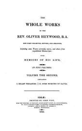The whole works of the Rev. Oliver Heywood: now first collected, revised and arranged, including some tracts extremely scarce, and others from unpublished manuscripts : with memoirs of his life, Volume 2