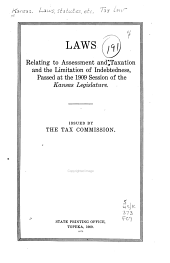 Laws Relating to Assessment and Taxation and the Limitation of Indebtedness Passed at the 1909 Session of the Kansas Legislature
