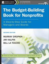The Budget-Building Book for Nonprofits: A Step-by-Step Guide for Managers and Boards, Edition 2