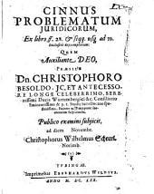 Cinnus problematum iuridicorum ex libro ff. 26. et seqq. usque ad 39. exclusive depromptorum