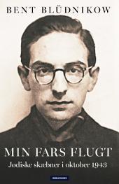 Min fars flugt (bogversion): Jødiske skæbner i oktober 1943