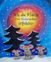 Wie die Mäuse von Weihnachten erfuhren: Weihnachtliche Kurzgeschichten für Kinder