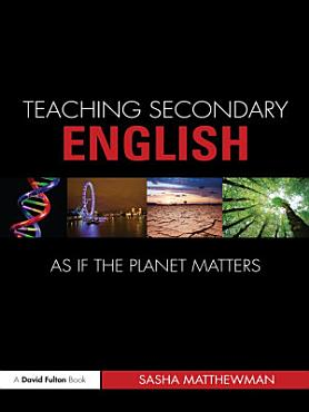 Teaching Secondary English as If the Planet Matters PDF