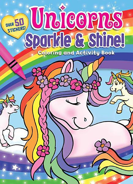 Download Unicorns Sparkle   Shine  Coloring and Activity Book Book