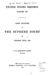 United States Reports: Cases Adjudged in the Supreme Court, Volume 135