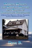 Making Known the Biblical History and Roots of Alcoholics Anonymous PDF