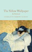 The Yellow Wallpaper   Herland PDF