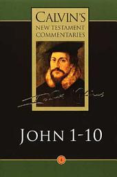 The Gospel According to St John: 1-10