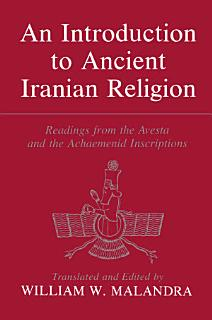 An Introduction to Ancient Iranian Religion Book