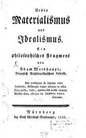 Über Materialismus und Idealismus: ein philosophisches Fragment