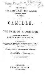 Camilla  or  The Fate of a Coquette   A play in five acts      Adapted from the French of Alexandre Dumas Jr   by Matilda Heron   etc PDF