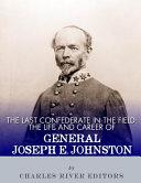 The Last Confederate in the Field