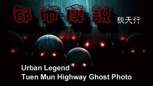 Urban Legend  Tuen Mun Highway Ghost Photo PDF