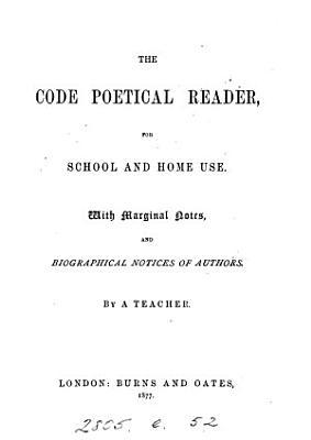 The Code poetical reader  by a teacher