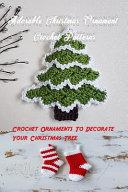 Adorable Christmas Ornament Crochet Patterns