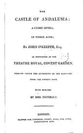The British Theatre: Or, a Collection of Plays, which are Acted at the Theaters Royal ... : With Biographical and Critical Remarks. Castle of Andalusia. Fontainbleau. Wild oats. Heiress. Earl of Essex, Volume 22