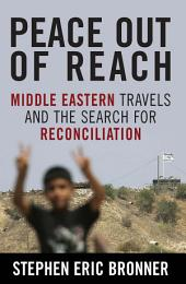 Peace Out of Reach: Middle Eastern Travels and the Search for Reconciliation
